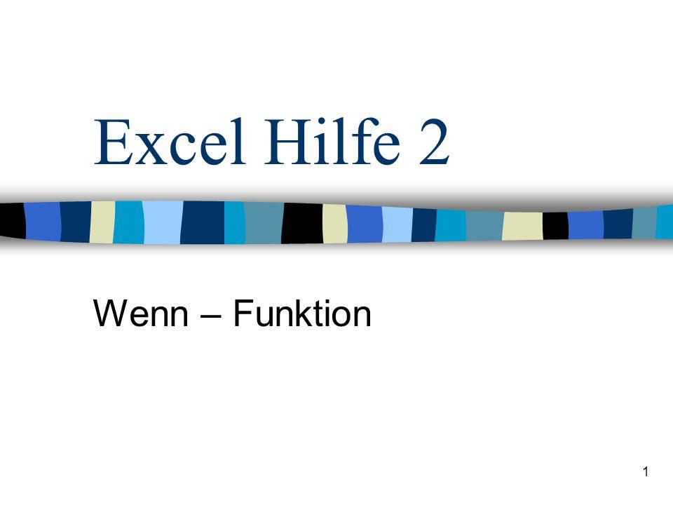 1 Excel Hilfe 2 Wenn – Funktion