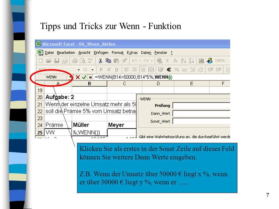 7 Tipps und Tricks zur Wenn - Funktion Klicken Sie als erstes in der Sonst Zeile auf dieses Feld können Sie weitere Dann Werte eingeben.