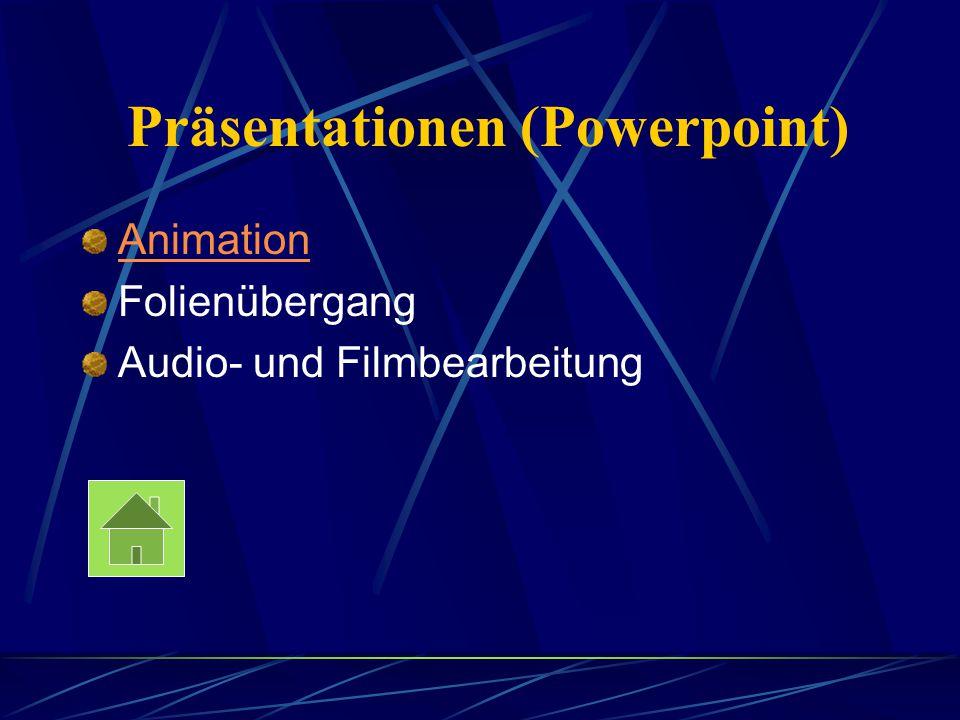 Präsentationen (Powerpoint) Animation Folienübergang Audio- und Filmbearbeitung