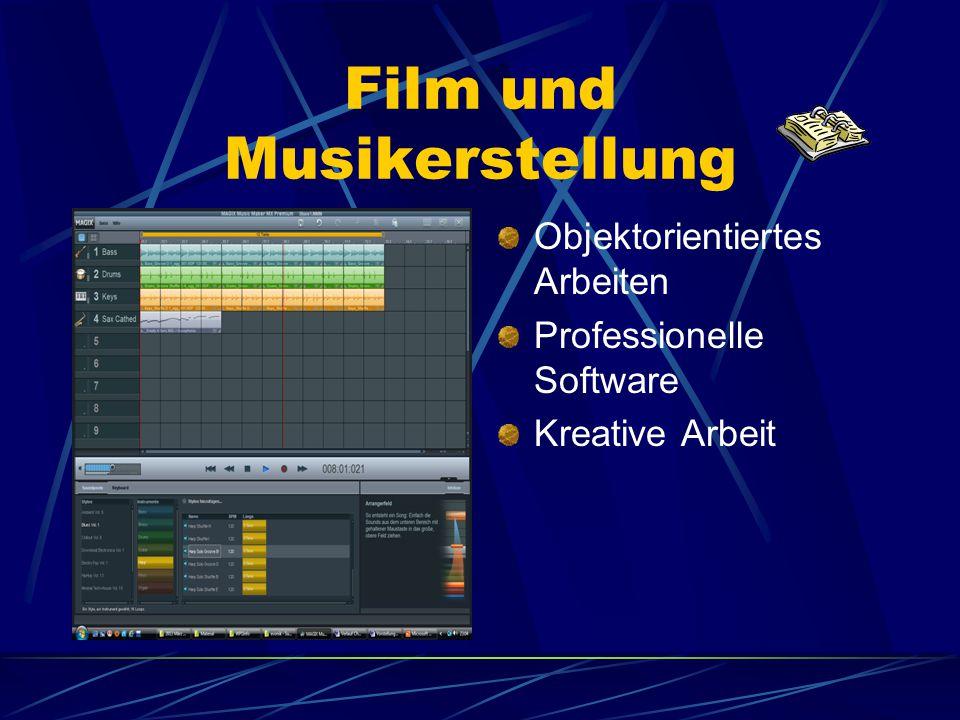 Film und Musikerstellung Objektorientiertes Arbeiten Professionelle Software Kreative Arbeit