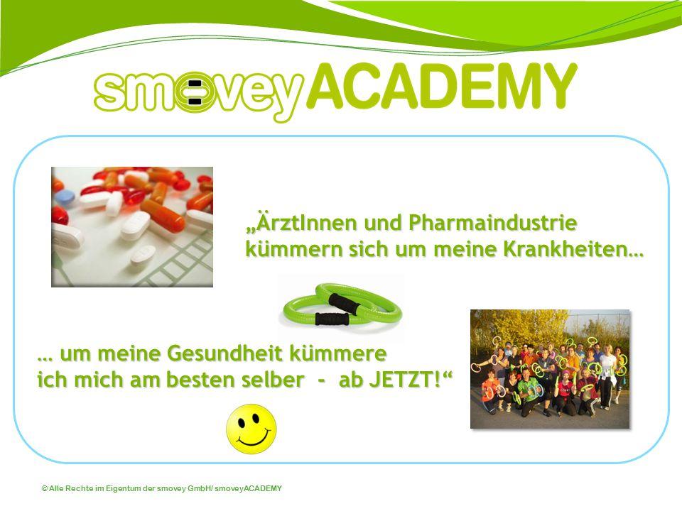 """© Alle Rechte im Eigentum der smovey GmbH/ smoveyACADEMY """"ÄrztInnen und Pharmaindustrie kümmern sich um meine Krankheiten… … um meine Gesundheit kümme"""