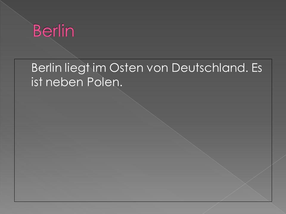 Berlin liegt im Osten von Deutschland. Es ist neben Polen.