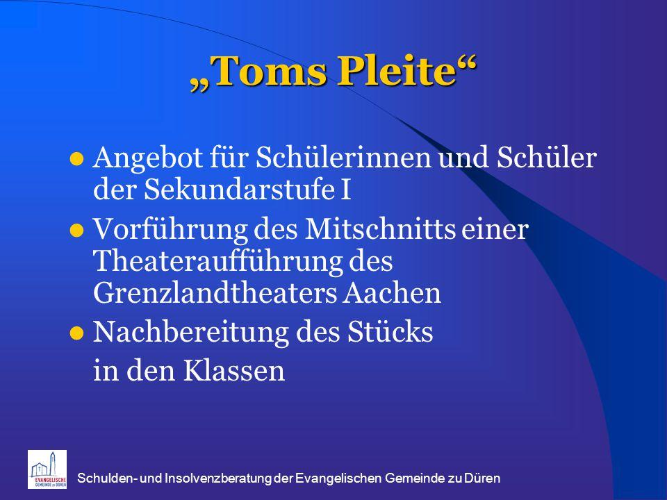 """Schulden- und Insolvenzberatung der Evangelischen Gemeinde zu Düren """"Toms Pleite"""