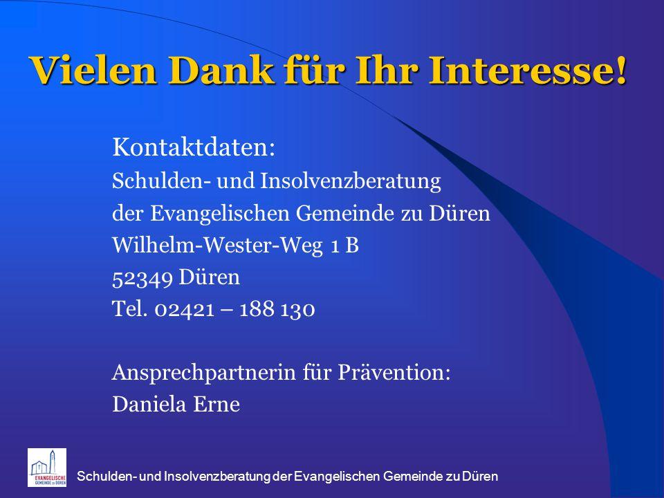 Schulden- und Insolvenzberatung der Evangelischen Gemeinde zu Düren Vielen Dank für Ihr Interesse! Kontaktdaten: Schulden- und Insolvenzberatung der E