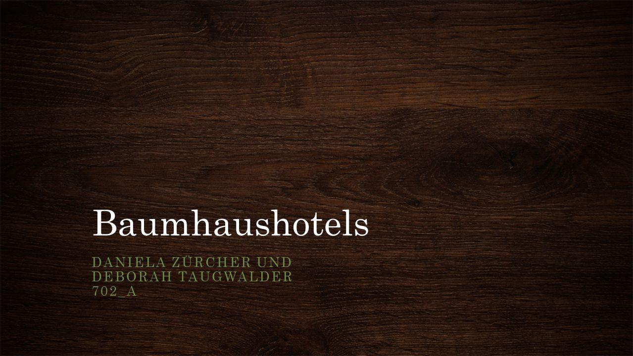 Baumhaushotels DANIELA ZÜRCHER UND DEBORAH TAUGWALDER 702_A