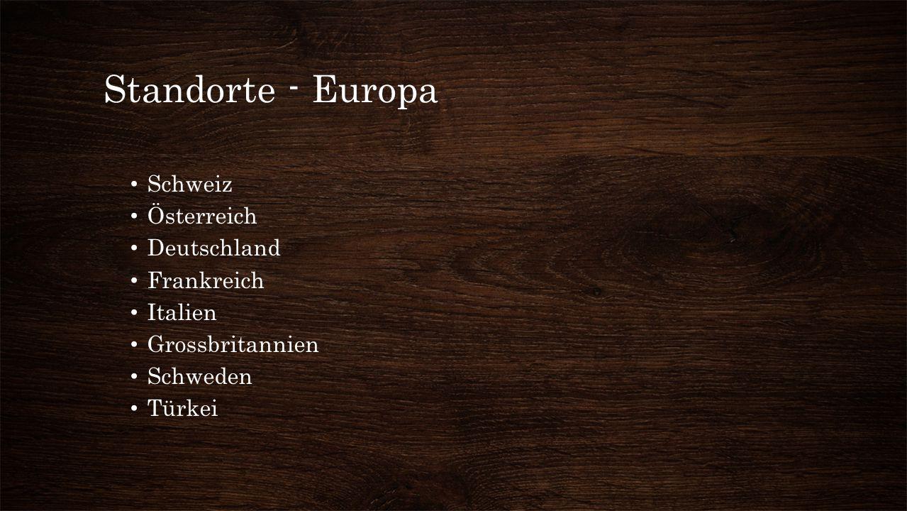Standorte - Europa Schweiz Österreich Deutschland Frankreich Italien Grossbritannien Schweden Türkei