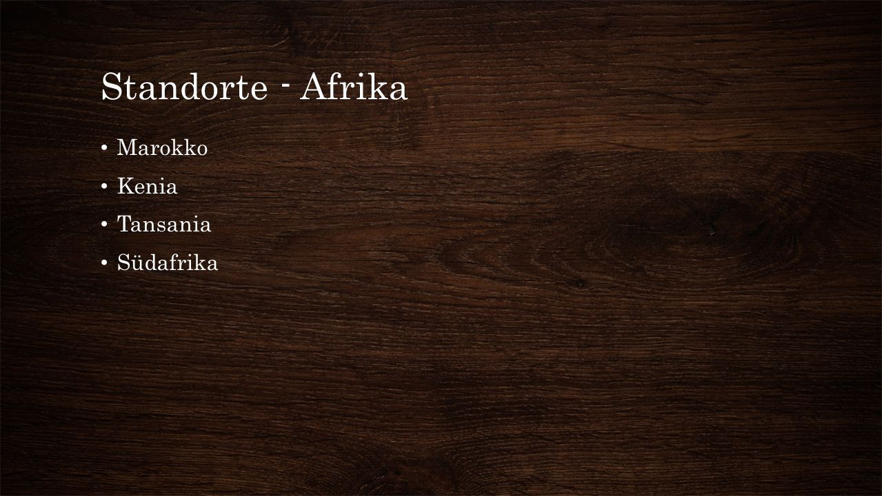 Standorte - Afrika Marokko Kenia Tansania Südafrika