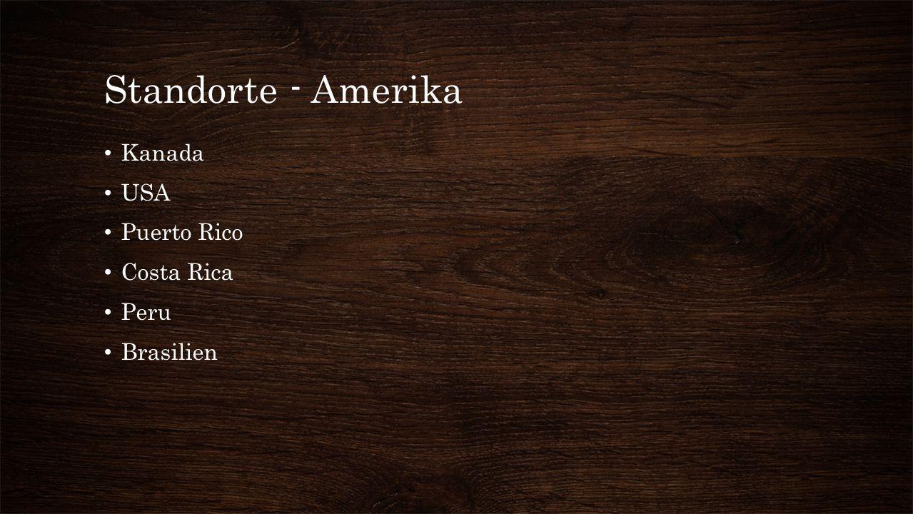 Standorte - Amerika Kanada USA Puerto Rico Costa Rica Peru Brasilien