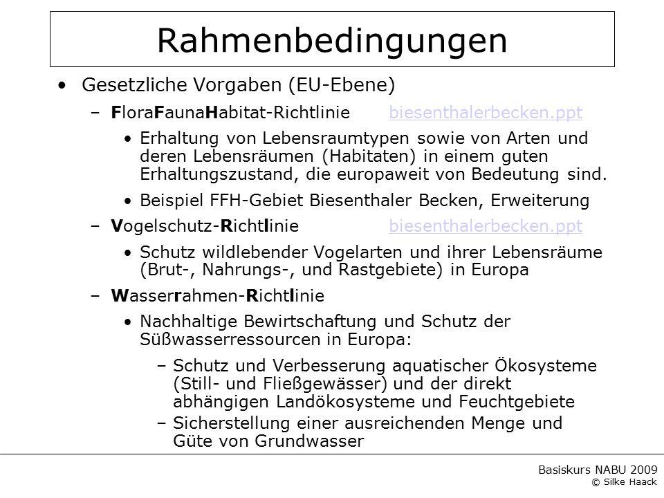 Basiskurs NABU 2009 © Silke Haack Rahmenbedingungen Gesetzliche Vorgaben (EU-Ebene) –FloraFaunaHabitat-Richtliniebiesenthalerbecken.pptbiesenthalerbec