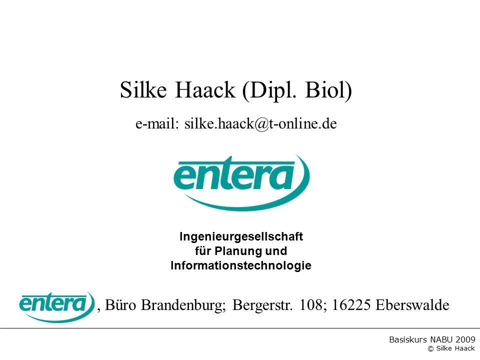Basiskurs NABU 2009 © Silke Haack, Büro Brandenburg; Bergerstr. 108; 16225 Eberswalde Silke Haack (Dipl. Biol) e-mail: silke.haack@t-online.de Ingenie