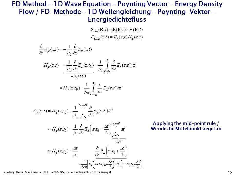 Dr.-Ing. René Marklein - NFT I - WS 06/07 - Lecture 4 / Vorlesung 4 10 FD Method – 1D Wave Equation – Poynting Vector – Energy Density Flow / FD-Metho