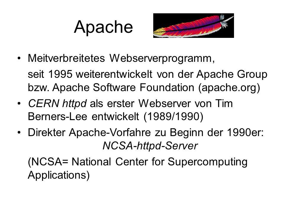 Apache Modular aufgebaut (laut Moduldatenbank der Apache-Group existieren um die 400 Erweiterungen) Häufigste Kombination: LAMP = Linux, Apache, MySQL, PHP  PHP = Skriptsprache zur Erstellung dynamischer Websites und zur Abfrage von (MySQL-)Datenbanken