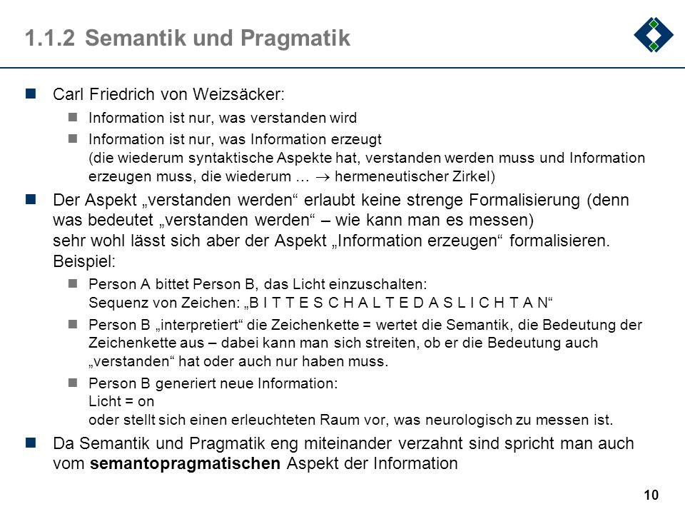 """9 1.1.1Semiotische Dreidimensionalität Die wohl wichtigste Charakterisierung des Informationsbegriffes entspringt der """"Semiotik"""" – der Zeichenlehre (A"""