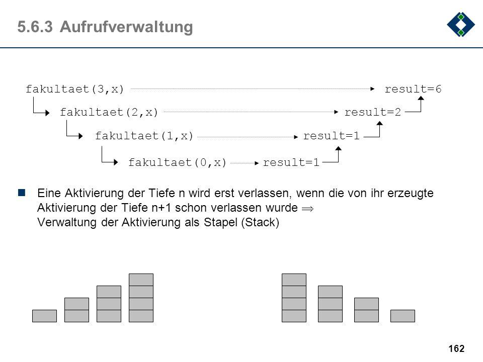 161 5.6.2Beispiel: Hilbert Kurven A:B  A  A  C B:A  B  B  D C:D  C  C  A D:C  D  D  B A (IN: t:integer) { if (t>0) B(t-1); S(); A(t-1); O(
