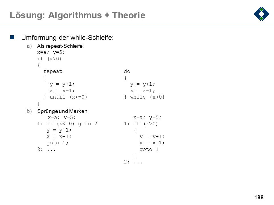 187 Lösung: Datenstrukturen x : *Integer; y : Integer; x = &y; x* = 2; x = 2; x* = 5; 6 6 2 2 nd 2 2 2 5 xy