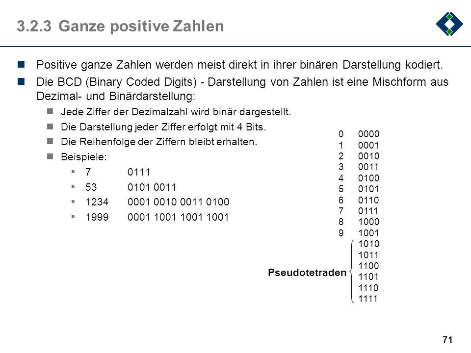 70 3.2.2Arithmetik Addition Subtraktion Multiplikation Division 0 + 0 = 0 0 + 1 = 1 1 + 0 = 1 1 + 1 = 0 Übertrag 1 0 - 0 = 0 0 - 1 = 1 Übertrag 1 1 -