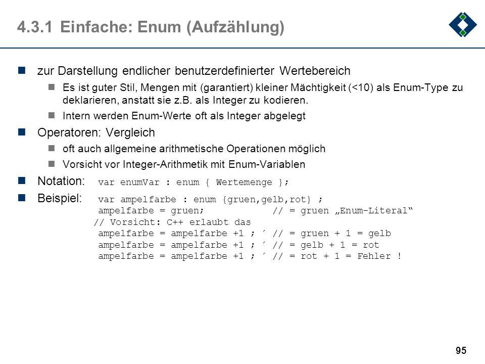 94 4.3.1Einfache: Char (Zeichen) zur Darstellung von Zeichen Vorsicht:Typischerweise wird die ASCII-Codierung zugrundegelegt, kann aber auch Unicode s