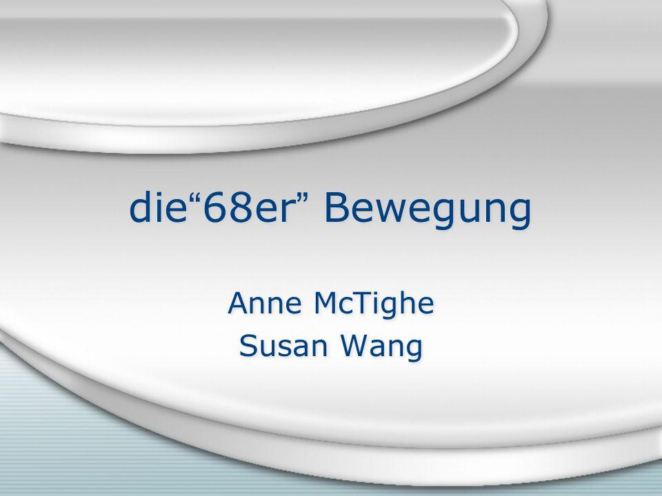die 68er Bewegung Anne McTighe Susan Wang Anne McTighe Susan Wang