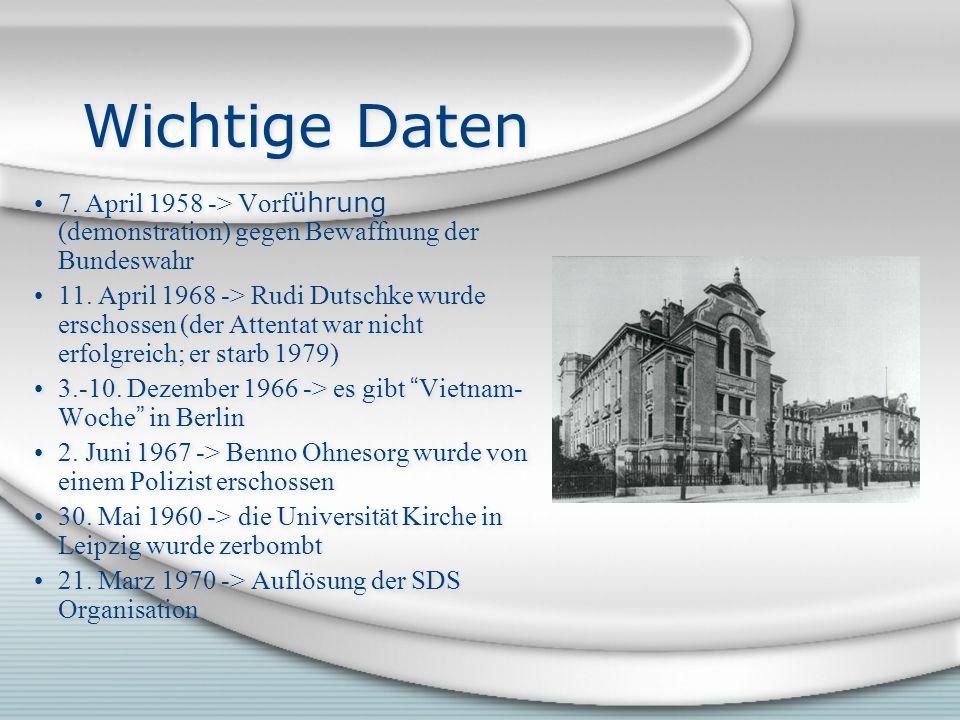 Wichtige Daten 7. April 1958 -> Vorf ührung (demonstration) gegen Bewaffnung der Bundeswahr 11.