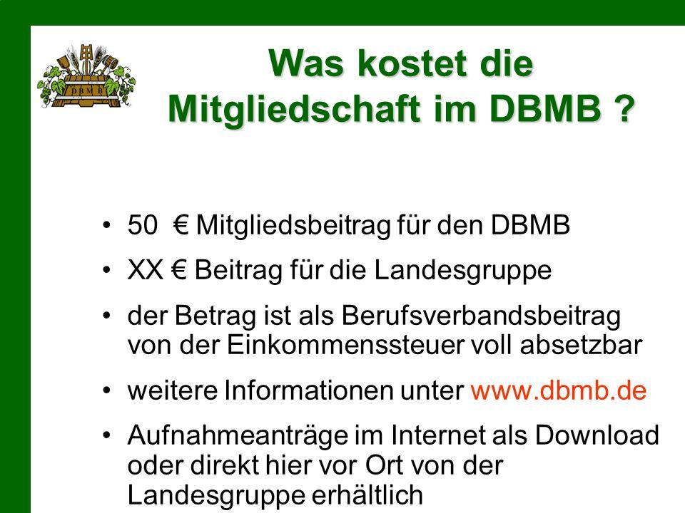 Was kostet die Mitgliedschaft im DBMB ? 50 € Mitgliedsbeitrag für den DBMB XX € Beitrag für die Landesgruppe der Betrag ist als Berufsverbandsbeitrag