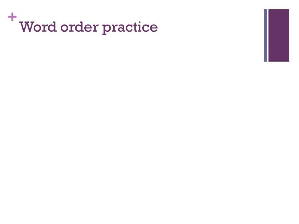 + Word order practice