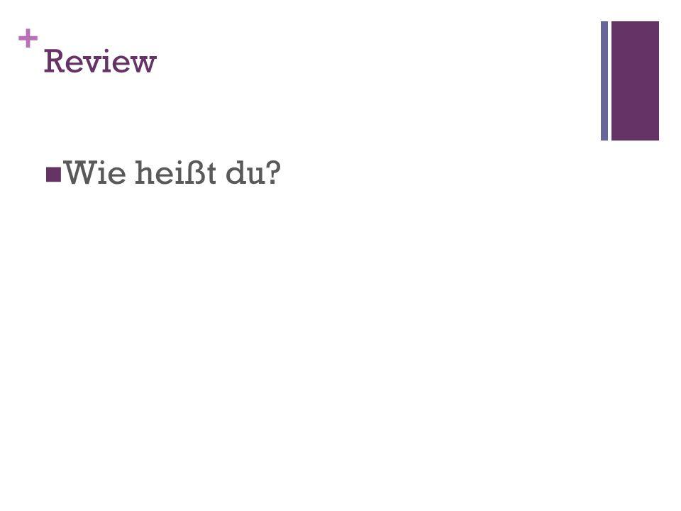 + Review Wie heißt du