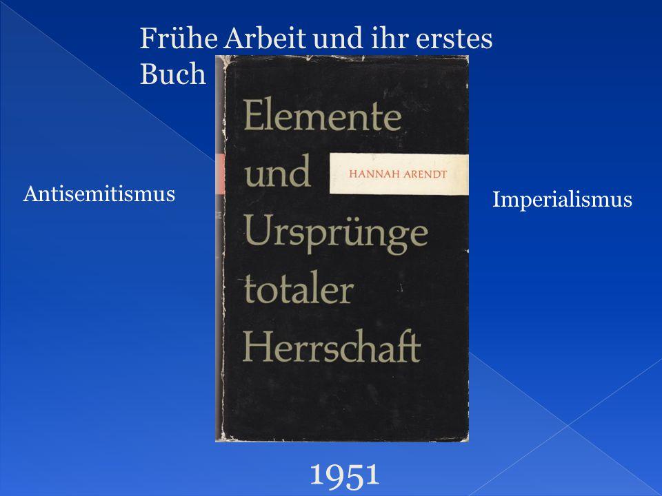 Frühe Arbeit und ihr erstes Buch 1951 Antisemitismus Imperialismus