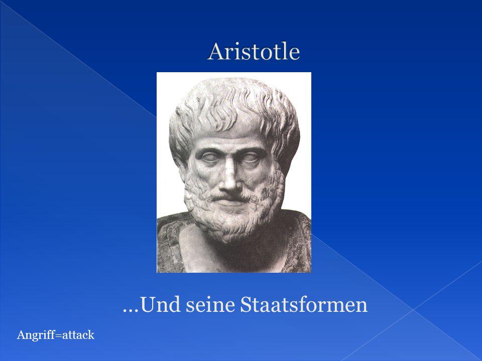 …Und seine Staatsformen Angriff=attack