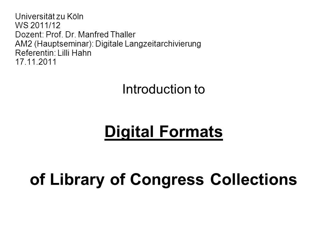 Universität zu Köln WS 2011/12 Dozent: Prof. Dr. Manfred Thaller AM2 (Hauptseminar): Digitale Langzeitarchivierung Referentin: Lilli Hahn 17.11.2011 I