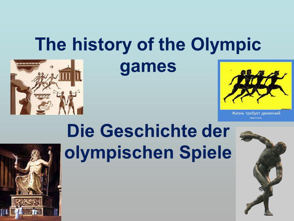 The history of the Olympic games Die Geschichte der olympischen Spiele