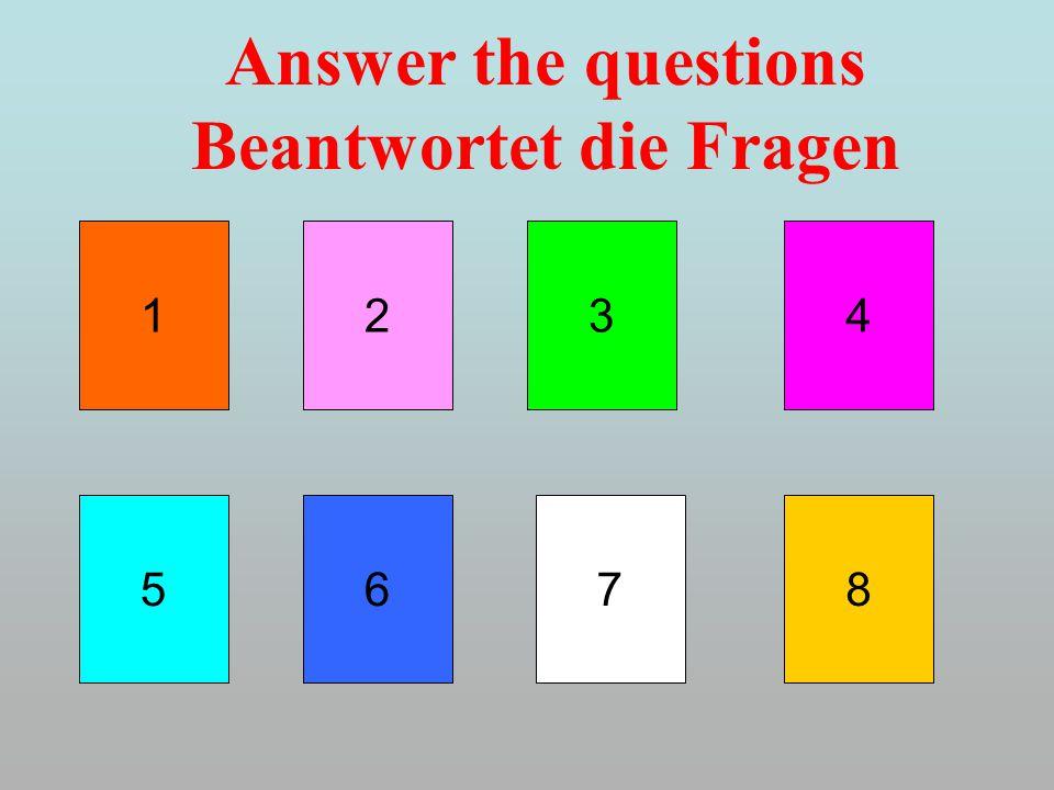 Answer the questions Beantwortet die Fragen 1 8567 234
