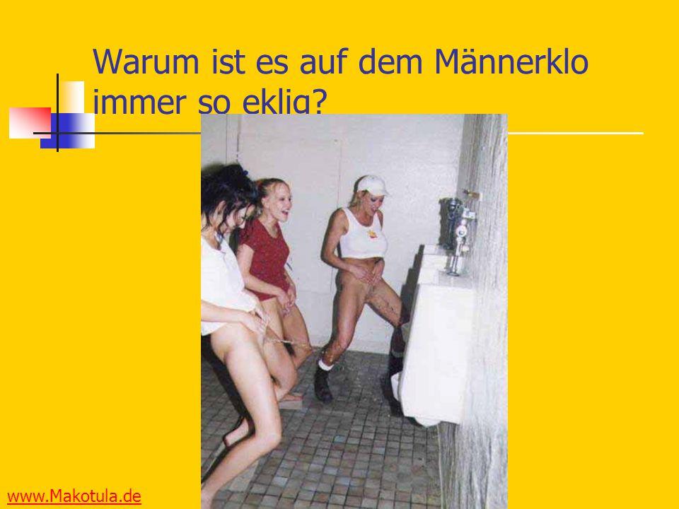 www.Makotula.de Warum ist es auf dem Männerklo immer so eklig?