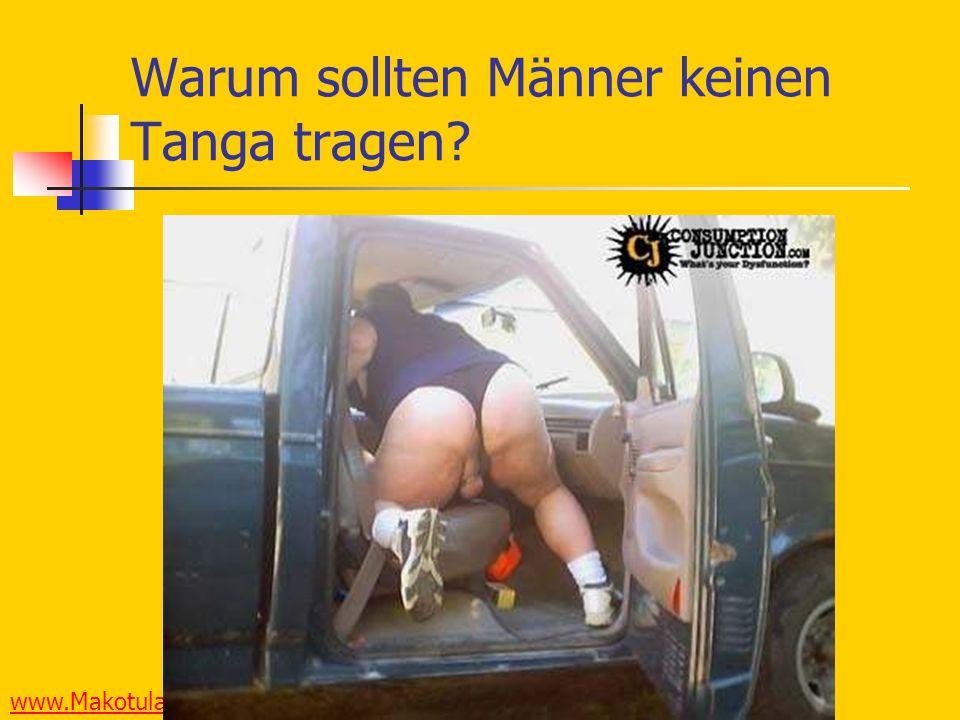 www.Makotula.de Warum sollten Männer keinen Tanga tragen?