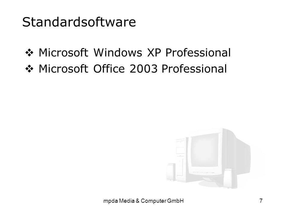 mpda Media & Computer GmbH7 Standardsoftware  Microsoft Windows XP Professional  Microsoft Office 2003 Professional