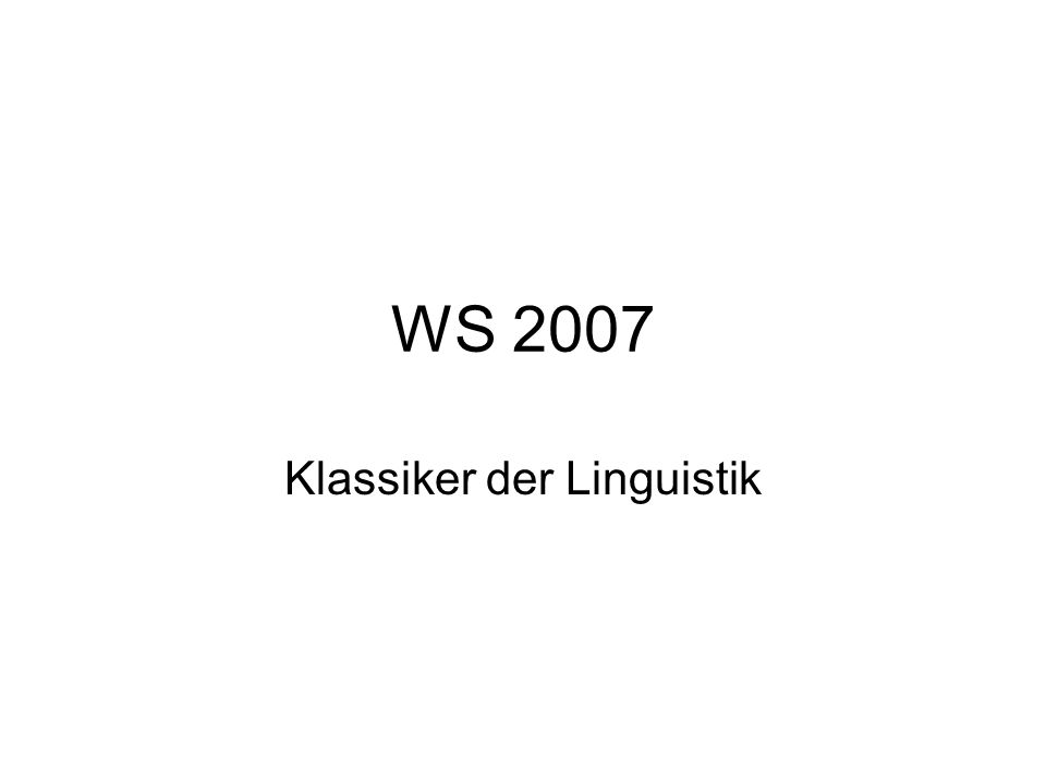 WS 2007 Klassiker der Linguistik