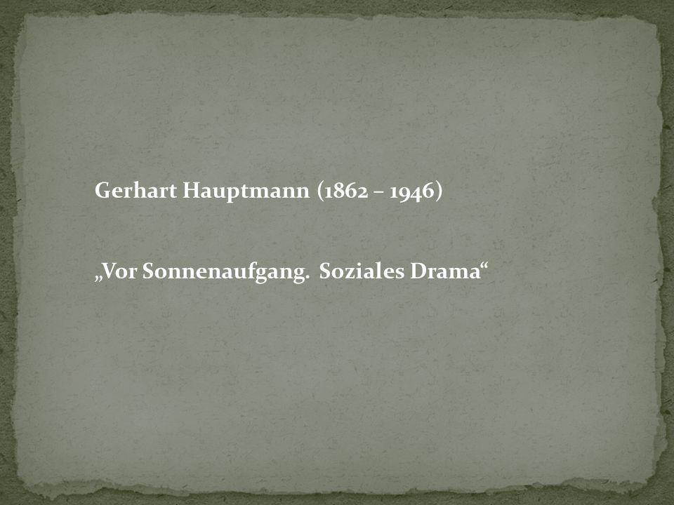 "Gerhart Hauptmann (1862 – 1946) ""Vor Sonnenaufgang. Soziales Drama"""