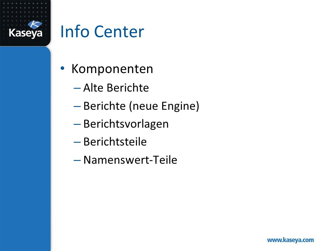 Info Center Komponenten – Alte Berichte – Berichte (neue Engine) – Berichtsvorlagen – Berichtsteile – Namenswert-Teile