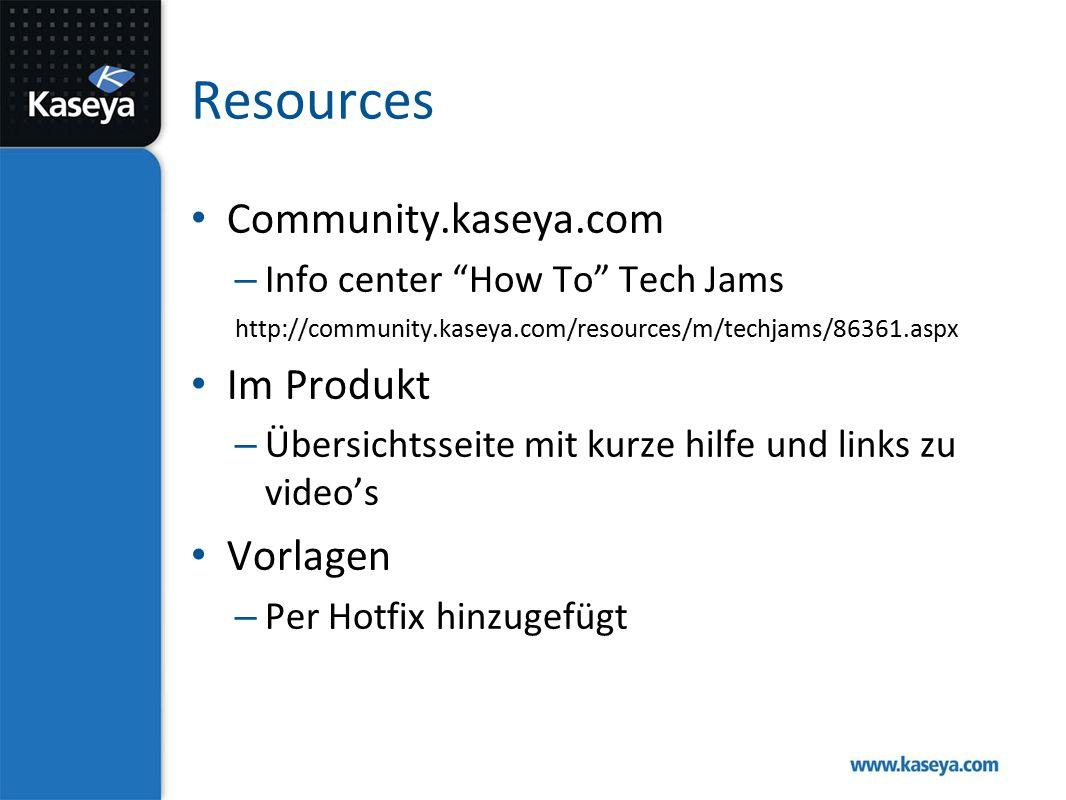 Ankündigung neue Vorlagen http://community.kaseya.com/xsp/f/139/t/18524.as px