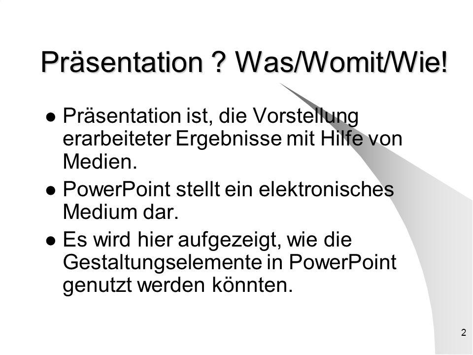 2 Präsentation .Was/Womit/Wie.