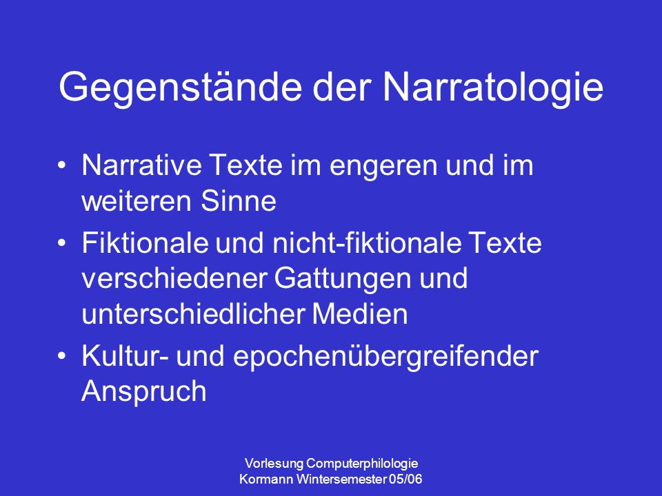 Vorlesung Computerphilologie Kormann Wintersemester 05/06 Geschichte Akteur(e) Raum Zeit Kohärenz