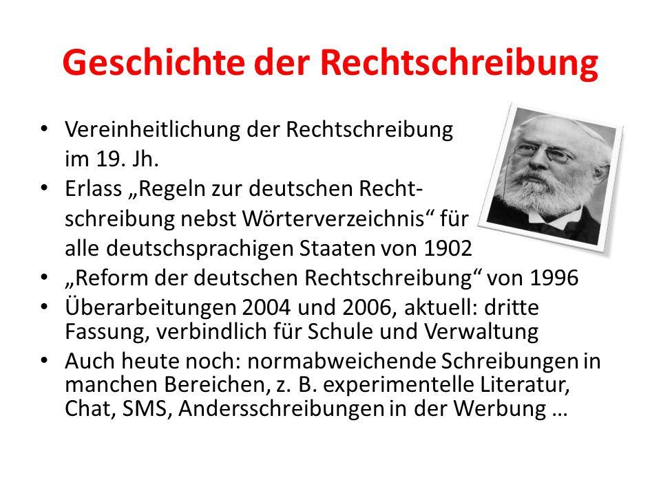 """Geschichte der Rechtschreibung Vereinheitlichung der Rechtschreibung im 19. Jh. Erlass """"Regeln zur deutschen Recht- schreibung nebst Wörterverzeichnis"""