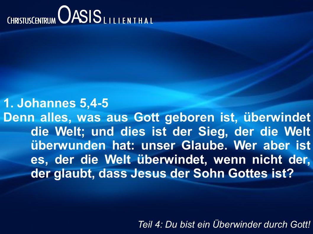 1. Johannes 5,4-5 Denn alles, was aus Gott geboren ist, überwindet die Welt; und dies ist der Sieg, der die Welt überwunden hat: unser Glaube. Wer abe