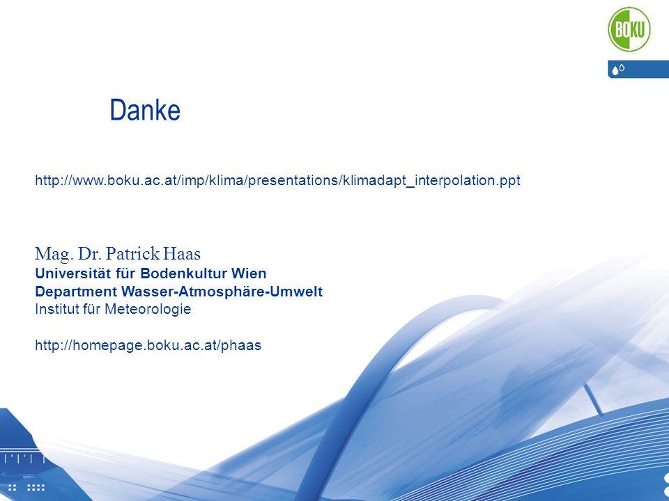 http://www.boku.ac.at/imp/klima/presentations/klimadapt_interpolation.ppt Mag. Dr. Patrick Haas Universität für Bodenkultur Wien Department Wasser-Atm
