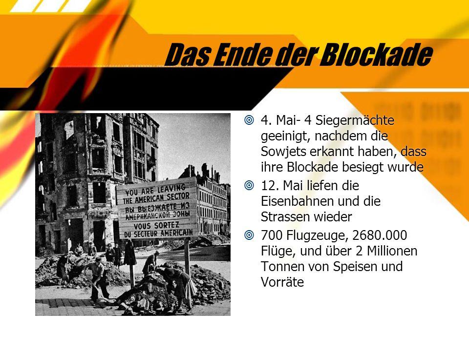Quellen  Davidson, W.P. The Berlin Blockade. Princeton, NJ: Princeton UP, 1958.