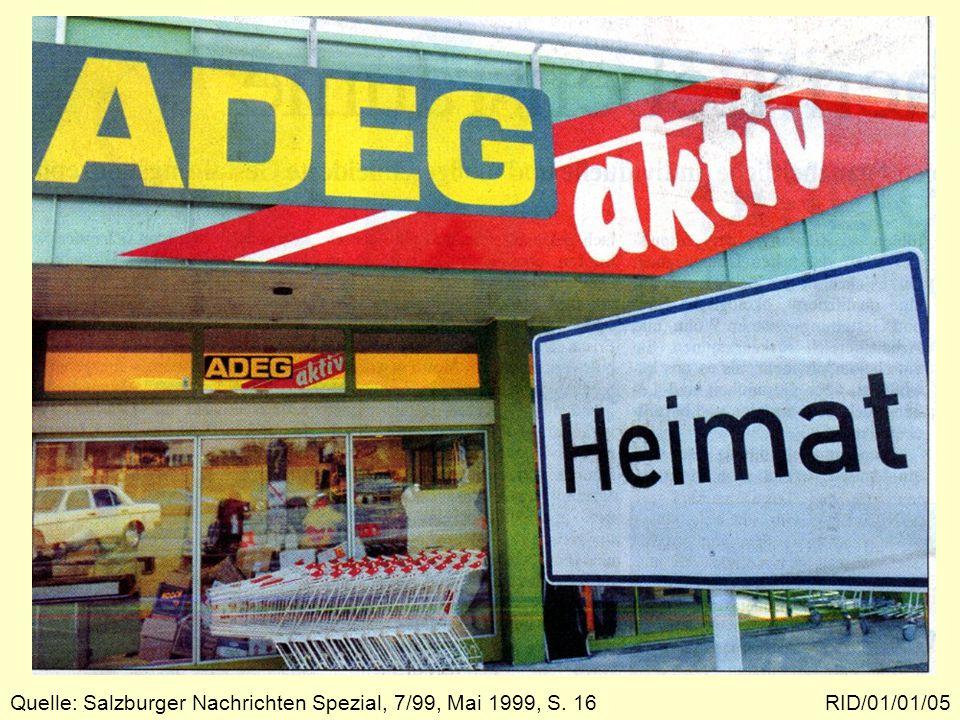 Heimat und ADEG RID/01/01/05Quelle: Salzburger Nachrichten Spezial, 7/99, Mai 1999, S. 16