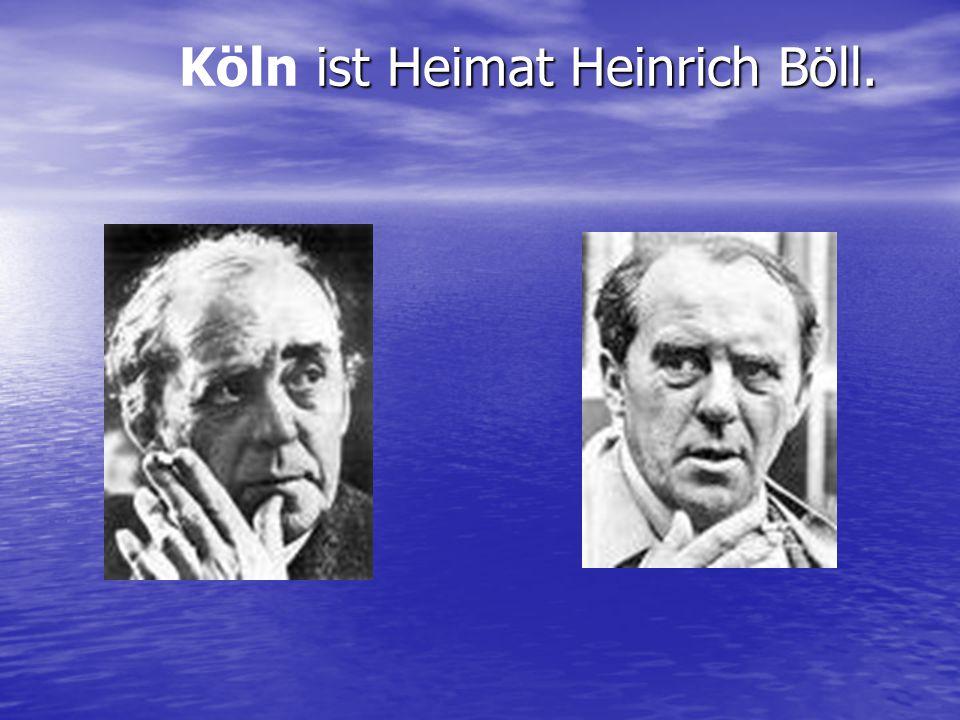 ist Heimat Heinrich Böll. Köln ist Heimat Heinrich Böll.