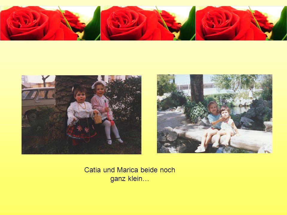 Catia und Marica beide noch ganz klein…