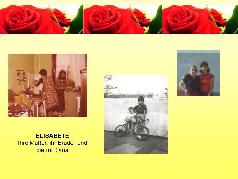 ELISABETE Ihre Mutter, ihr Bruder und die mit Oma