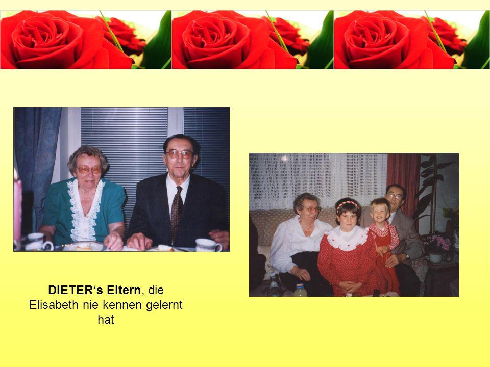DIETER's Eltern, die Elisabeth nie kennen gelernt hat
