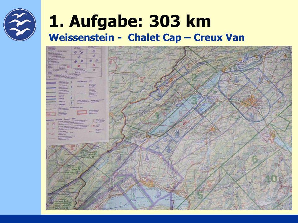 1. Aufgabe: 303 km Weissenstein - Chalet Cap – Creux Van